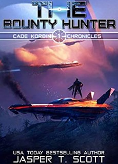 The Bounty Hunter (Jace Corbin Chronicles 1)Release Date? 2020 Jasper T Scott New Releases