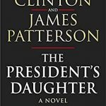 When Will The President's Daughter Release? 2021 Bill Clinton & James Patterson New Releases