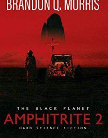 Amphitrite 2 (Black Planet 2) Release Date? 2021 Brandon Q Morris New Releases