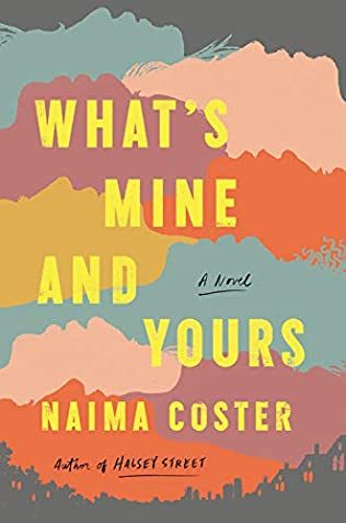 When Will What's Mine And Yours Release? 2021 Naima Coster New Releases