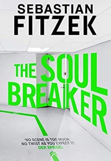 When Will The Soul Breaker Come Out? 2021 Sebastian Fitzek New Releases