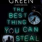 When Does The Best Thing You Can Steal Come Out? 2021 Simon R Green New Releases