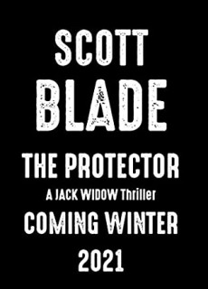 The Protector (Jack Widow 17) Release Date? 2021 Scott Blade New Releases