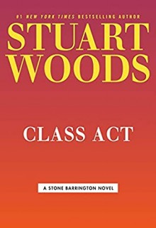 When Will Class Act (Stone Barrington 58) Release? 2021 Stuart Woods New Releases