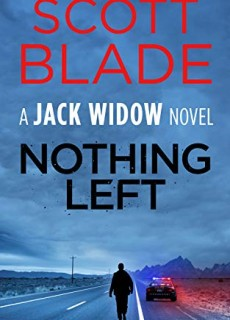 When Will Nothing Left (Jack Widow 16) Release? 2021 Scott Blade New Releases