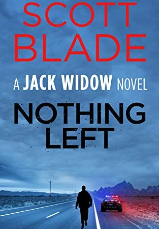 When Will Nothing Left (Jack Widow 16) Release? 2021 Scott Blade New Releases