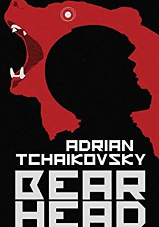 When Will Bear Head (Dogs Of War 2) Come Out? 2021 Adrian Tchaikovsky New Releases
