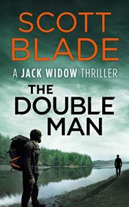 The Double Man (Jack Widow 15) Release Date? 2021 Scott Blade New Releases