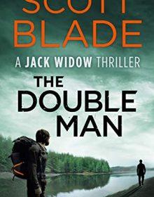 The Double Man (Jack Widow 15) Release Date? 2021 Scott Blade New Releases