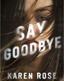 Say Goodbye (Sacramento 3) Release Date? 2021 Karen Rose New Releases