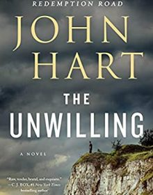 When Will The Unwilling Come Out? 2021 John Hart New Release (Audio & Kindle Edition)