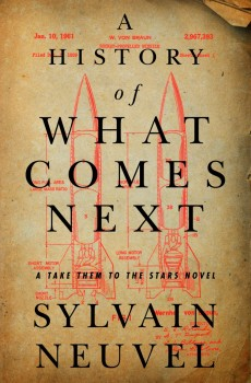 A History Of What Comes Next Release Date? 2021 Sylvain Neuvel New Releases