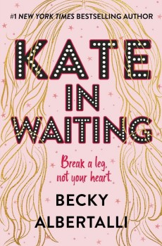When Will Kate In Waiting Release? 2021 Becky Albertalli New Releases