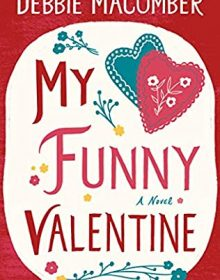 When Does My Funny Valentine Release? 2021 Debbie Macomber New Releases