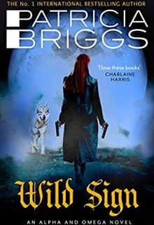 When Will Wild Sign (Alpha And Omega 6) Come Out? 2021 Patricia Briggs New Releases