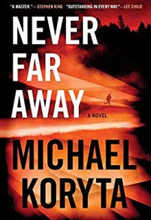 Never Far Away Release Date? 2021 Michael Koryta New Releases