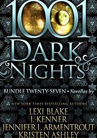 1001 Dark Nights: Bundle 27 Released? 2020 Jennifer L Armentrout, Kristen Ashley, Lexi Blake And Julie Kenner Releases