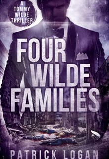 Four Wilde Families (Tommy Wilde 4) Release Date? 2020 Patrick Logan New Releases