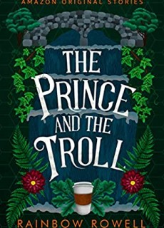 When Will The Prince And The Troll (Faraway 1) Come Out? 2020 Rainbow Rowell New Releases