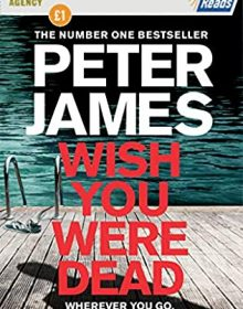 When Does Wish You Were Dead Come Out? 2021 Peter James New Releases