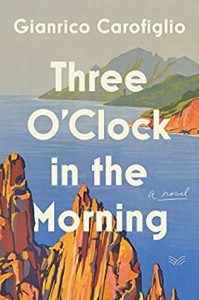 When Does Three O'Clock In The Morning Come Out? 2021 Gianrico Carofiglio New Releases