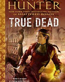 True Dead (Jane Yellowrock 14) Release Date? 2021 Faith Hunter New Releases