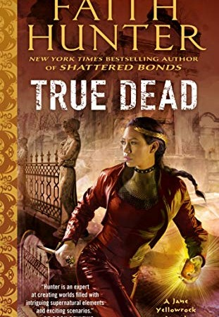 True Dead (Jane Yellowrock 14) Release Date? 2021 Faith Hunter New Releases