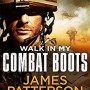 When Will Walk In My Combat Boots Release? 2021 James Patterson & Matt Eversmann New Releases