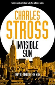 Invisible Sun (Empire Games 3) Release Date? 2021 Charles Stross New Releases