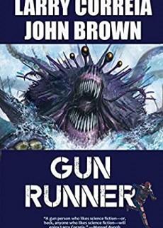 Gun Runner Release Date? 2021 Larry Correia & John D Brown New Releases