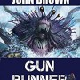 Gun Runner Release Date? 2021 Larry Correia & John D Brown New Releases