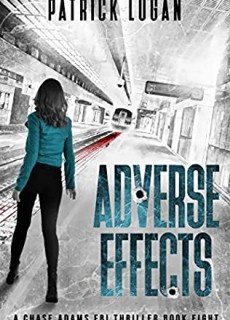 When Does Adverse Effects (Chase Adams FBI Thriller 8) Release? 2020 Patrick Logan New Releases
