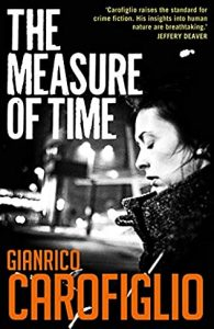 When Will The Measure Of Time (Guido Guerrieri 6) Come Out? 2021 Gianrico Carofiglio New Releases