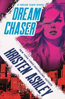 When Will Dream Chaser (Dream Team 2) Release? 2020 Kristen Ashley New Releases