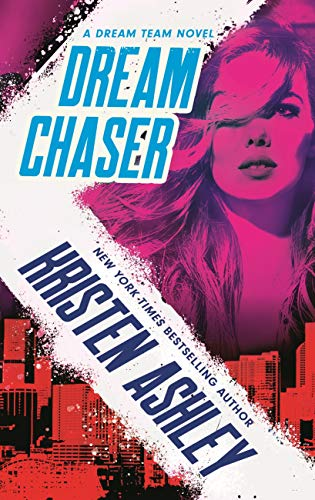 When Will Dream Chaser (Dream Team 2) Release? 2020 Kristen Ashley New Releases