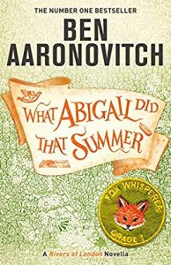 What Abigail Did That Summer (Rivers Of London) Release Date? 2021 Ben Aaronovitch New Releases