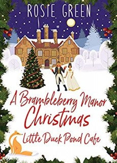 A Brambleberry Manor Christmas (Little Duck Pond Cafe 14) Release Date? 2020 Rosie Green New Releases