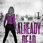 Already Dead (Chase Adams FBI Thriller 9) Release Date? 2020 Patrick Logan New Releases