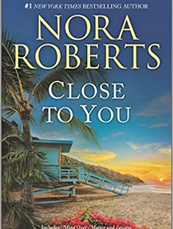 Close To You Release Date? 2021 Nora Roberts New Releases