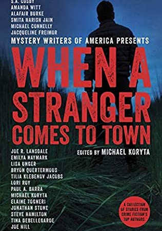 When A Stranger Comes To Town Release Date? - Edited By Michael Koryta 2021 Releases