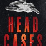 Head Cases Release Date? 2020 Patrick Logan New Releases