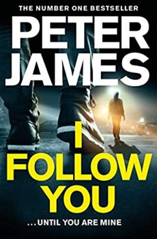 I Follow You (Paperback) Release Date? 2021 Peter James New Releases
