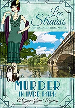 Murder At Hyde Park (Ginger Gold Mystery 14) Release Date? 2020 Lee Strauss New Releases