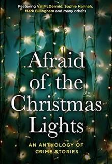 Afraid Of The Christmas Lights By Mark Billingham, Sophie Hannah & Val McDermid Release Date?