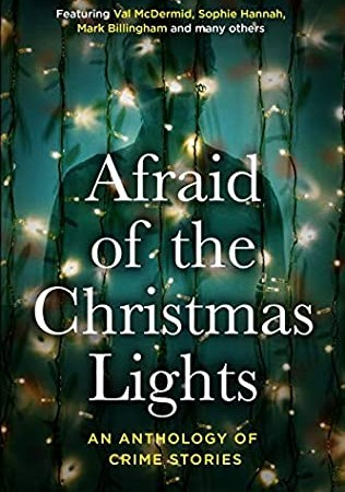 Afraid Of The Christmas Lights By Mark Billingham, Sophie Hannah & Val McDermid Release Date?