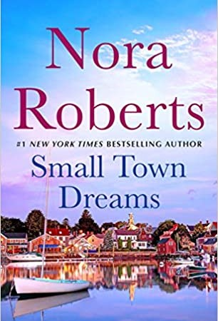 Small Town Dreams Release Date? 2021 Nora Roberts Collection - New Releases