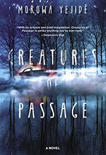Creatures Of Passage Release Date? 2021 Morowa Yejide New Releases