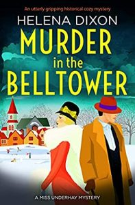 When Will Murder In The Belltower (Miss Underhay Mystery 5) Come Out? 2021 Helena Dixon New Releases