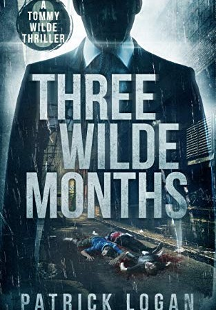 When Will Three Wilde Months (Tommy Wilde 3) Come Out? 2021 Patrick Logan New Releases