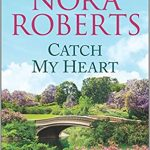When Does Catch My Heart (Stanislaski Family) Release? 2021 Nora Roberts New Releases